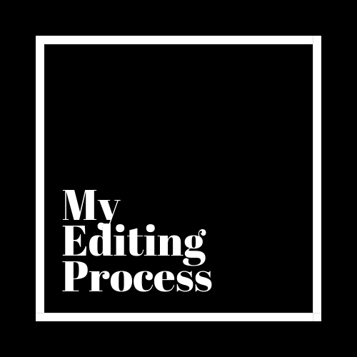 My Editing Process